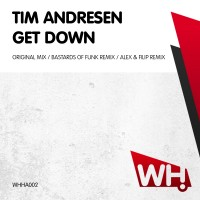 Tim Andresen – Get Down [WHHA002]