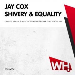 Jay Cox – Shivery & Equality [WHHA004]