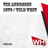 Tim Andresen – 1876 / Wild West [WHHA039]