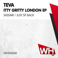 Teva – Itty Gritty London EP [WHHA040]