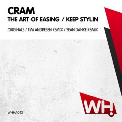 Cram – The Art Of Easing / Keep Stylin [WHHA042]