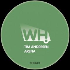 Tim Andresen – Arena [WHHA051]