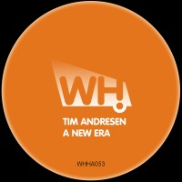 Tim Andresen – A New Era [WHHA053]