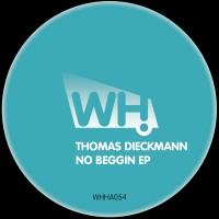 Thomas Dieckmann – No Beggin EP [WHHA054]