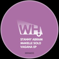 Stanny Abram – Makelle Solo Vagana EP [WHHA055]