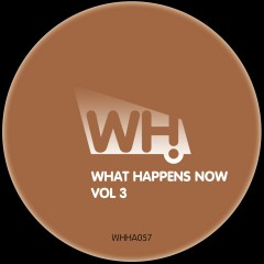 V/A – What Happens Now Vol 3 [WHHA057]