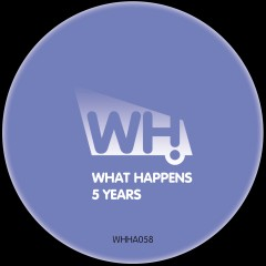 V/A – What Happens 5 Years [WHHA058]