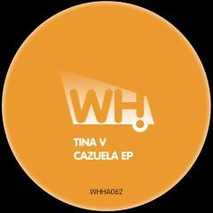 Tina V – Cazuela EP [WHHA062]