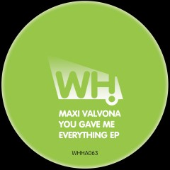 Maxi Valvona – You Gave Me Everything EP [WHHA063]