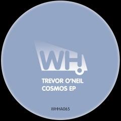 Trevor O'Neil – Cosmos EP [WHHA065]