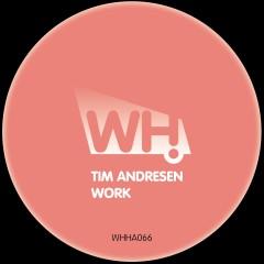 Tim Andresen – Work [WHHA066]