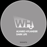 Alvaro Hylander – Dark Life [WHHA076]