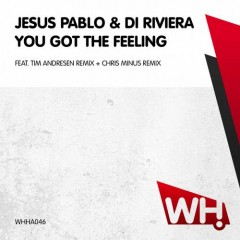 Jesus Pablo & Di Riviera – You Got The Feeling [WHHA046]
