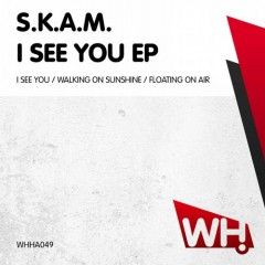 S.K.A.M. – I See You EP [WHHA049]