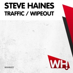 Steve Haines – Traffic / Wipeout [WHHA022]