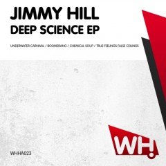 Jimmy Hill – Deep Science EP [WHHA023]