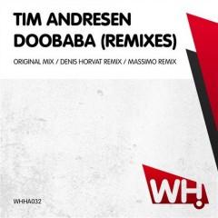 Tim Andresen – Doobaba (Remixes) [WHHA032]