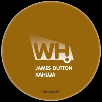 James Dutton – Kahlua [WHHA085]