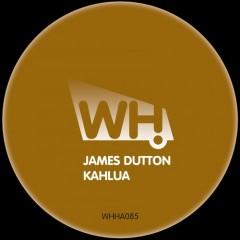 James Dutton – Kahlua [WHHA085]