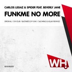 Carlos Legaz & Spider ft Beverly Jane – Funkme No More [WHHA008]