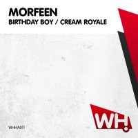 Morfeen – Birthday Boy / Cream Royale [WHHA011]