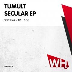 Tumult – Secular EP [WHHA014]