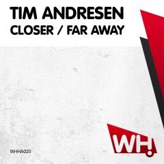 Tim Andresen – Closer / Far Away [WHHA020]