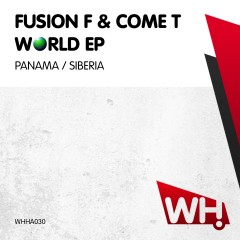 Fusion F & Come T – World EP [WHHA030]