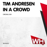 Tim Andresen – In A Crowd [WHHA035]