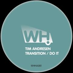 Tim Andresen – Transition / Do It [WHHA081]