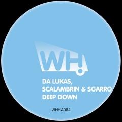 Da Lukas, Scalambrin & Sgarro – Deep Down [WHHA084]