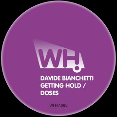 Davide Bianchetti – Getting Hold / Doses [WHHA088]