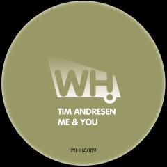 Tim Andresen – Me & You [WHHA089]