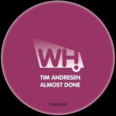 Tim Andresen – Almost Done [WHHA098]