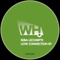 Seba Lecompte – Love Connection EP [WHHA099]