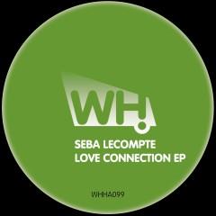 Seba Lecompte – Love Connection EP [WHHA099]