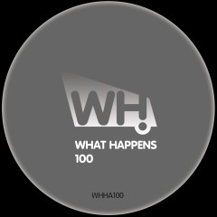 V/A – What Happens 100 [WHHA100]