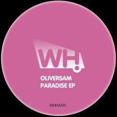 Oliversam – Paradise EP [WHHA101]