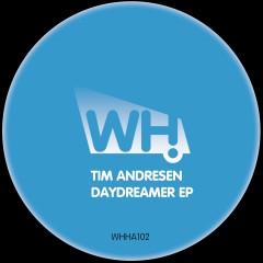 Tim Andresen – Daydreamer EP [WHHA102]