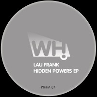 Lau Frank – Hidden Powers EP [WHHA107]