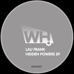 Lau Frank – Hidden Powers EP [WHHA107]
