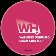 Valentino Guerriero – Shady Streets EP [WHHA109]