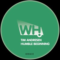 Tim Andresen – Humble Beginning [WHHA112]