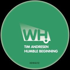 Tim Andresen – Humble Beginning [WHHA112]