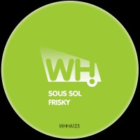 Sous Sol – Frisky [WHHA123]