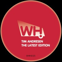 Tim Andresen – The Latest Edition [WHHA125]