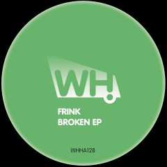 Frink – Broken EP [WHHA128]
