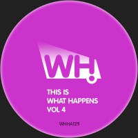 V/A – This Is What Happens Vol 4 [WHHA129]