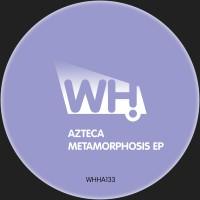 Azteca – Metamorphosis EP [WHHA133]