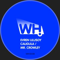 Evren Ulusoy – Caligula / Mr. Crowley [WHHA138]
